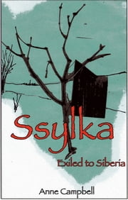 Ssylka: Exiled to Siberia ebook by Shirley Campbell
