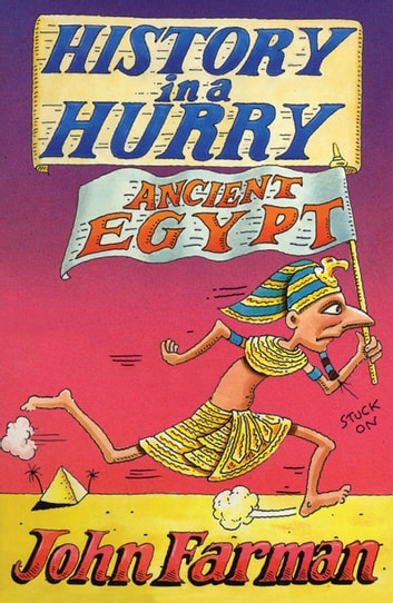 History in a Hurry: Ancient Egypt eBook by John Farman