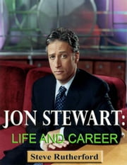 Jon Stewart: Life and Career ebook by Steve Rutherford