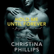 Hold Me Until Forever audiobook by Christina Phillips