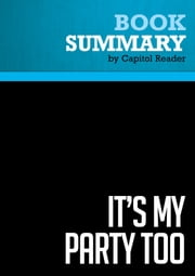Summary of It's My Party Too: The Battle for the Heart of the GOP and the Future of America - Christine Todd Whitman ebook by Capitol Reader