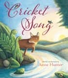 Cricket Song ebook by Anne Hunter