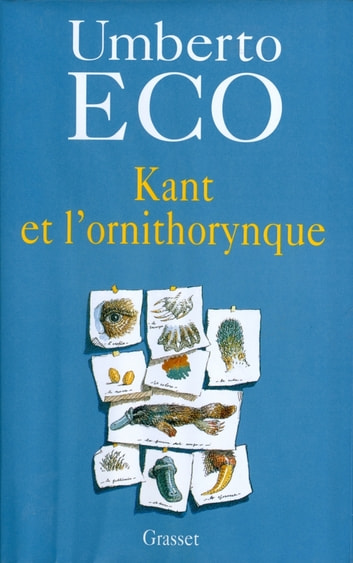 Kant et l'ornithorynque ebook by Umberto Eco