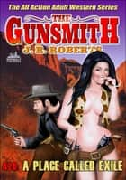 The Gunsmith 428: A Place Called Exile ebook by JR Roberts