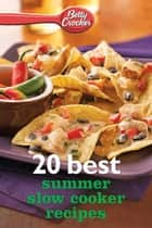 Betty Crocker 20 Best Summer Slow Cooker Recipes ebook by Betty Crocker
