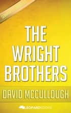 The Wright Brothers by David McCullough ebook by Leopard Books