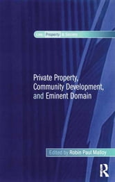 Private Property, Community Development, and Eminent Domain ebook by