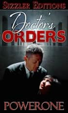 DOCTOR'S ORDERS - A Novel of Voluntary Submission ebook by