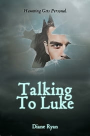Talking To Luke ebook by Diane Ryan