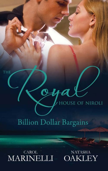 The Royal House Of Niroli - Billion Dollar Bargains - Box Set, Books 3-4 ebook by Carol Marinelli,Natasha Oakley