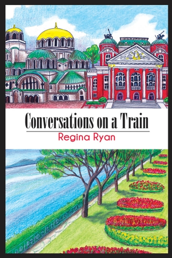 Conversations on a Train ebook by Regina Ryan