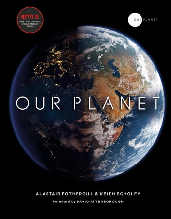 Our Planet ebook by Alastair Fothergill,Keith Scholey,Fred Pearce