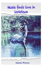 Nessie finds love in lockdown ebook by Sandra Watson