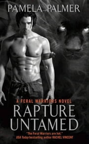 Rapture Untamed - A Feral Warriors Novel ebook by Pamela Palmer