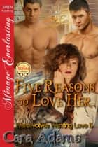 Five Reasons to Love Her ebook by Cara Adams