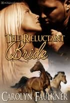 The Reluctant Bride ebook by Carolyn Faulkner