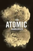 The Atomic Hamburger ebook by Federico Sanchez