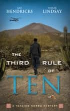 The Third Rule Of Ten - A Tenzing Norbu Mystery ebook by Gay Hendricks, Tinker Lindsay
