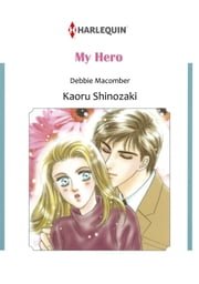 MY HERO (Harlequin Comics) - Harlequin Comics ebook by Debbie Macomber