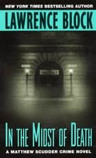 In the Midst of Death ebook by Lawrence Block