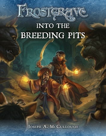 Frostgrave: Into the Breeding Pits ebook by Mr Joseph A. McCullough