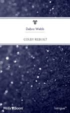 Colby Rebuilt ebook by Debra Webb