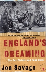 England's Dreaming ebook by Jon Savage