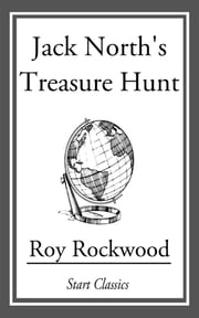 Jack North's Treasure Hunt ebook by Roy Rockwood