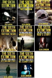 The Sixth Extinction and The First Three Weeks: Omnibus Edition 1–8 ebook by Glen Johnson