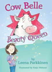 Cow Belle Beauty Queen ebook by Leena Parkinen,Ruth Urbom,Katja Wehner