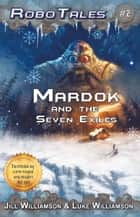 Mardok and the Seven Exiles ebook by Jill Williamson