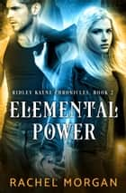 Elemental Power ebook by Rachel Morgan
