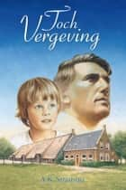 Toch Vergeving ebook by À.K Straatsma