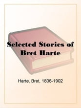 Selected Stories of Bret Harte ebook by Bret Harte