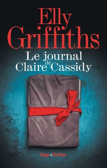 Le Journal de Claire Cassidy - extrait offert ebook by Elly Griffiths