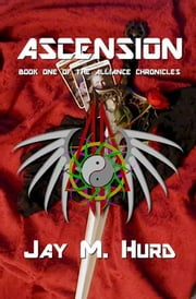 Ascension: Book One of The Alliance Chronicles ebook by Jay Hurd