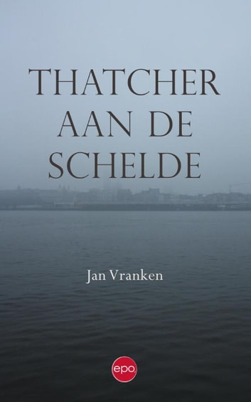 Thatcher aan de Schelde ebook by Jan Vranken