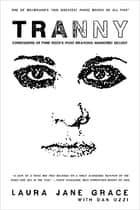 Tranny - Confessions of Punk Rock's Most Infamous Anarchist Sellout ebook by Laura Jane Grace, Dan Ozzi
