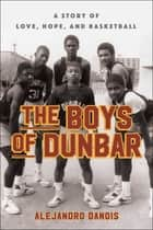 The Boys of Dunbar ebook by Alejandro Danois