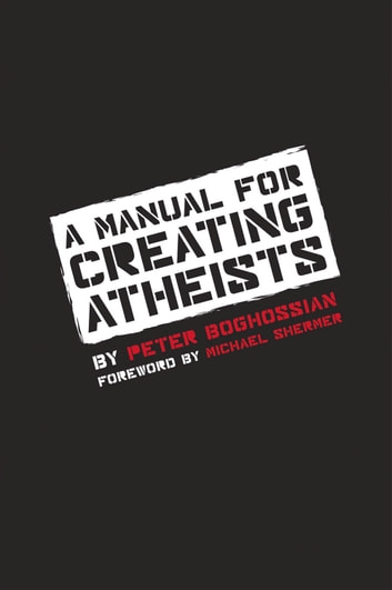A Manual for Creating Atheists ekitaplar by Peter Boghossian