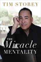 The Miracle Mentality - Tap into the Source of Magical Transformation in Your Life ebook by