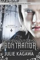 The Iron Traitor 電子書 by Julie Kagawa