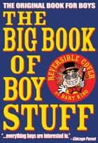 The Big Book of Boy Stuff ebook by Bart King