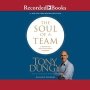 The Soul of a Team - A Modern-Day Fable for Winning Teamwork audiobook by Tony Dungy, Nathan Whitaker