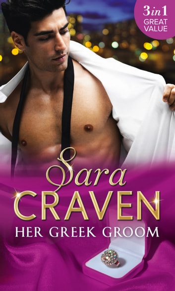 Her Greek Groom: The Tycoon's Mistress / Smokescreen Marriage / His Forbidden Bride (Mills & Boon M&B) ebook by Sara Craven