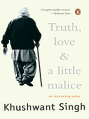 Truth, Love & A Little Malice ebook by Khushwant Singh