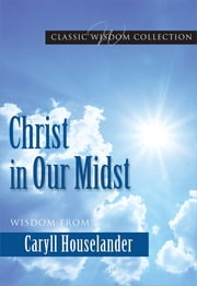 Christ in Our Midst ebook by Mary Lea Hill FSP