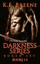 Darkness Series Boxed Set (Books 1-4) ebook by K.F. Breene