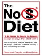 The No S Diet ebook by Reinhard Engels,Ben Kallen