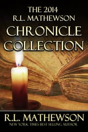 The 2014 R.L. Mathewson Chronicle Collection ebook by R.L. Mathewson